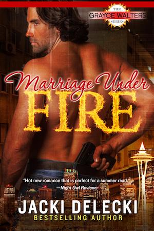 Marriage Under Fire by Jacki Delecki