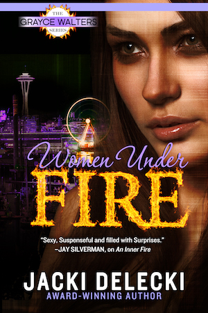 Women Under Fire by Jacki Delecki